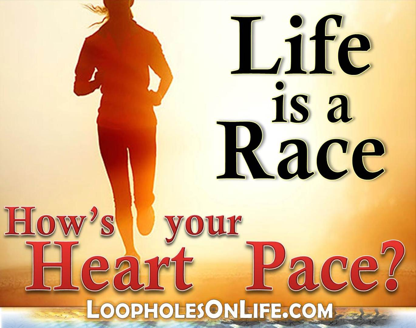 Life Is A Race Loopholes On Life